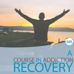 A Course in Addiction Recovery