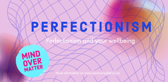 Perfectionism and your wellbeing